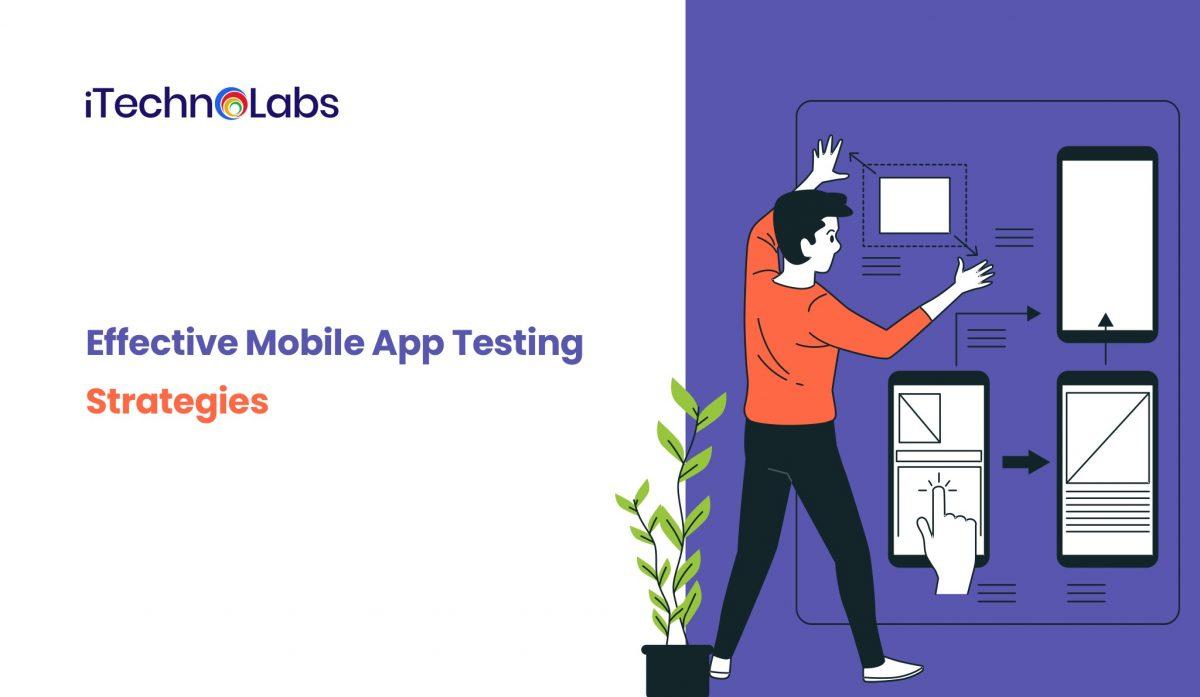 Effective Mobile App Testing Strategies