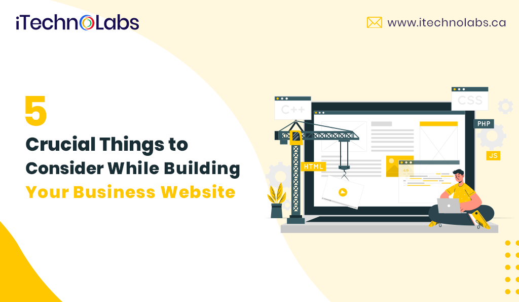 5 crucial things to consider while building your business website